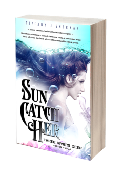 Three Rivers Deep series, vol 1 SUN CATCH HER